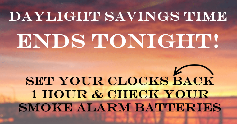 Daylight savings time ends overnight Saturday night. Clocks should be set back 1 hour.