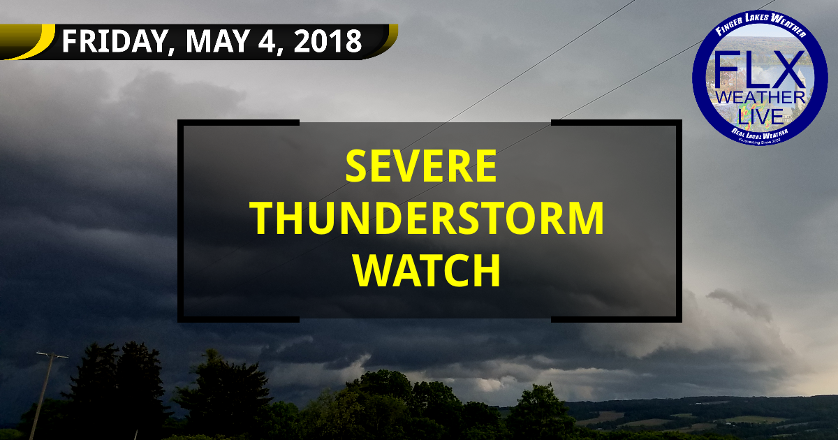 A severe thunderstorm watch is in effect for the Finger Lakes until 9 PM, Friday, May 4, 2018.